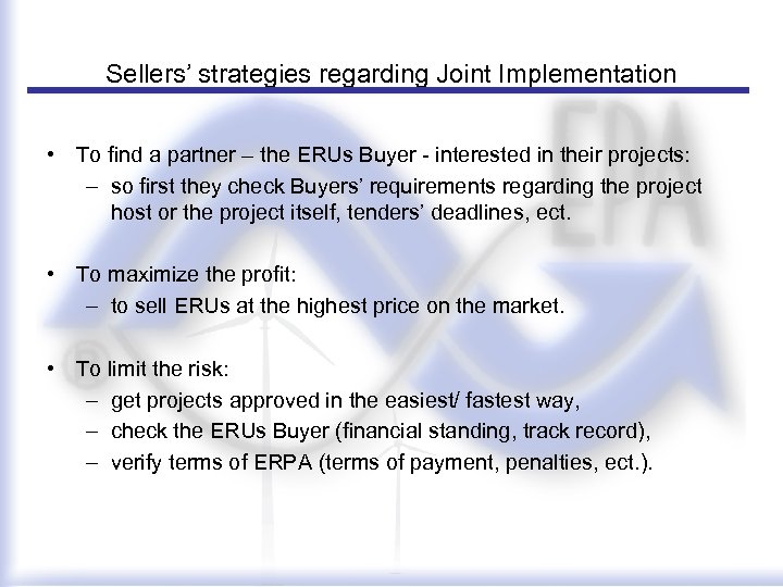 Sellers' strategies regarding Joint Implementation • To find a partner – the ERUs Buyer