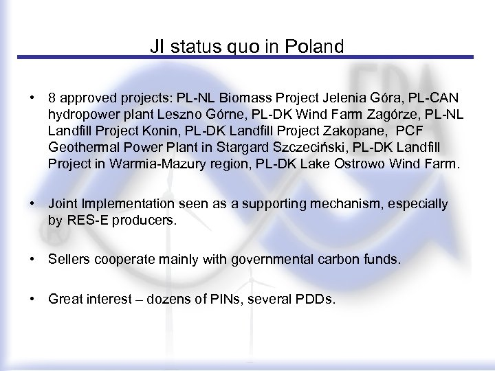 JI status quo in Poland • 8 approved projects: PL-NL Biomass Project Jelenia Góra,