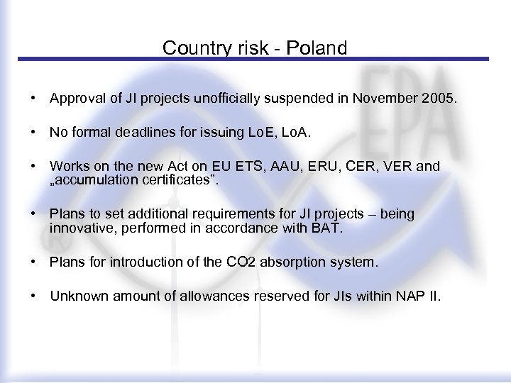 Country risk - Poland • Approval of JI projects unofficially suspended in November 2005.