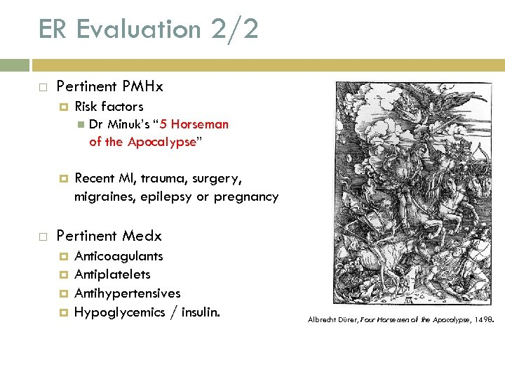 "ER Evaluation 2/2 Pertinent PMHx Risk factors Dr Minuk's "" 5 Horseman of the"