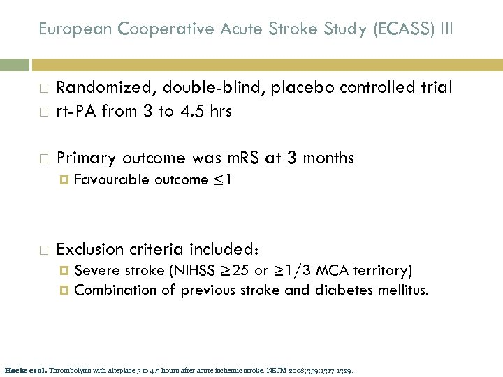 European Cooperative Acute Stroke Study (ECASS) III Randomized, double-blind, placebo controlled trial rt-PA from