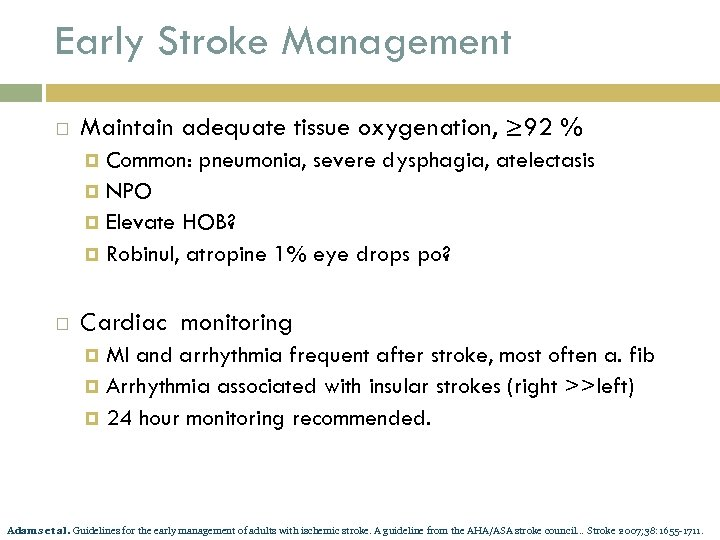 Early Stroke Management Maintain adequate tissue oxygenation, ≥ 92 % Common: pneumonia, severe dysphagia,