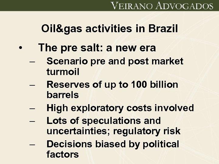 Oil&gas activities in Brazil • The pre salt: a new era – – –