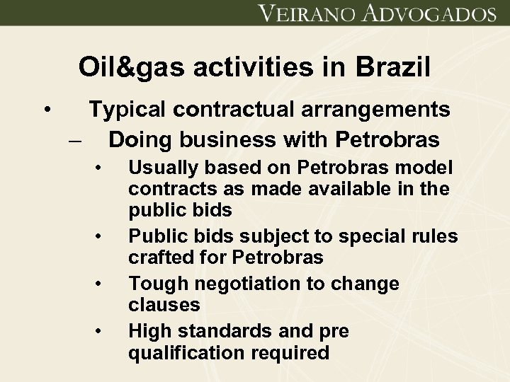 Oil&gas activities in Brazil • Typical contractual arrangements – Doing business with Petrobras •