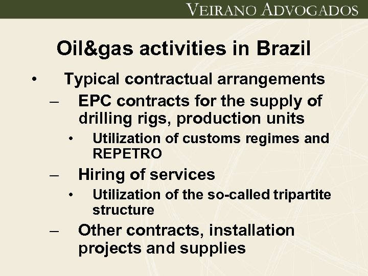 Oil&gas activities in Brazil • Typical contractual arrangements – EPC contracts for the supply