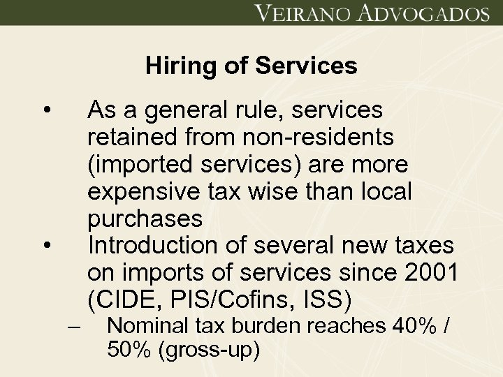 Hiring of Services • • – As a general rule, services retained from non-residents