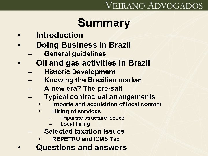 Summary • • Introduction Doing Business in Brazil – • General guidelines Oil and