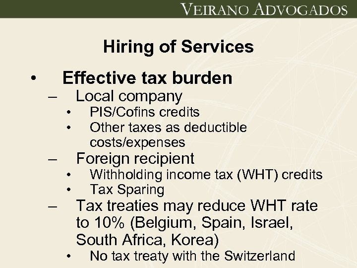 Hiring of Services • – – – Effective tax burden • • • Local
