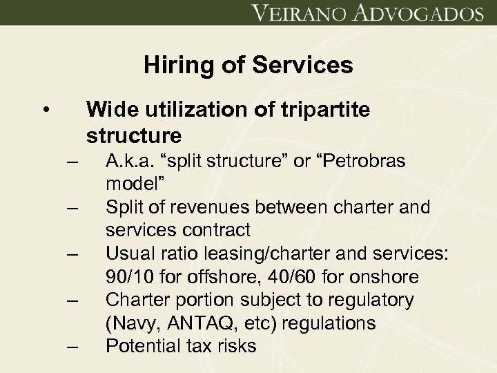Hiring of Services • Wide utilization of tripartite structure – – – A. k.