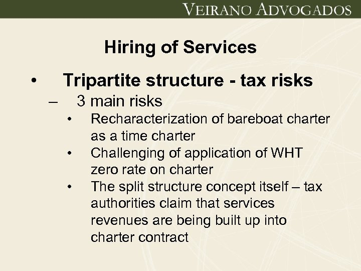 Hiring of Services • Tripartite structure - tax risks – 3 main risks •