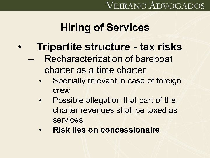 Hiring of Services • Tripartite structure - tax risks – Recharacterization of bareboat charter