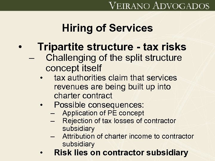 Hiring of Services • – Tripartite structure - tax risks • • Challenging of