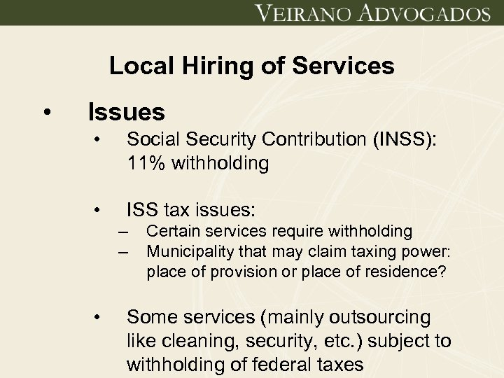 Local Hiring of Services • Issues • Social Security Contribution (INSS): 11% withholding •