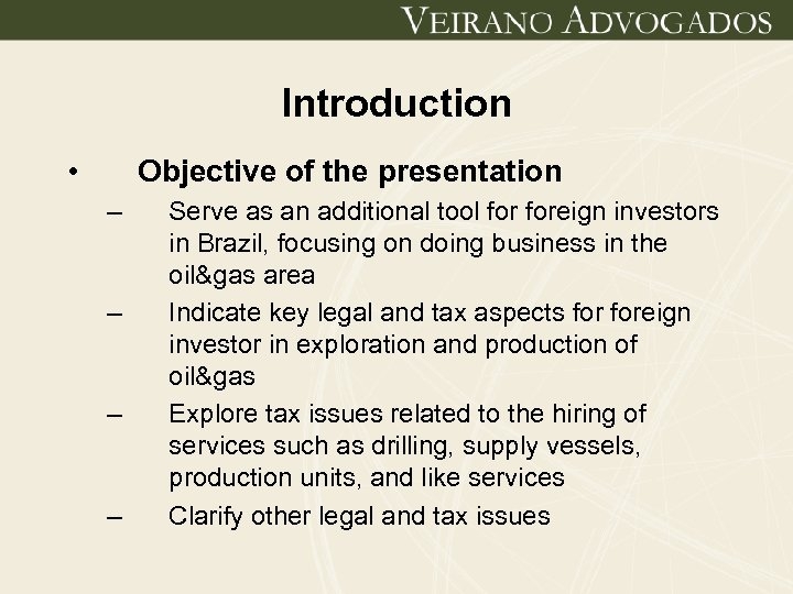 Introduction • Objective of the presentation – – Serve as an additional tool foreign
