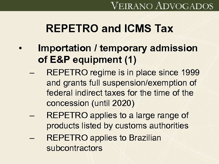 REPETRO and ICMS Tax • Importation / temporary admission of E&P equipment (1) –