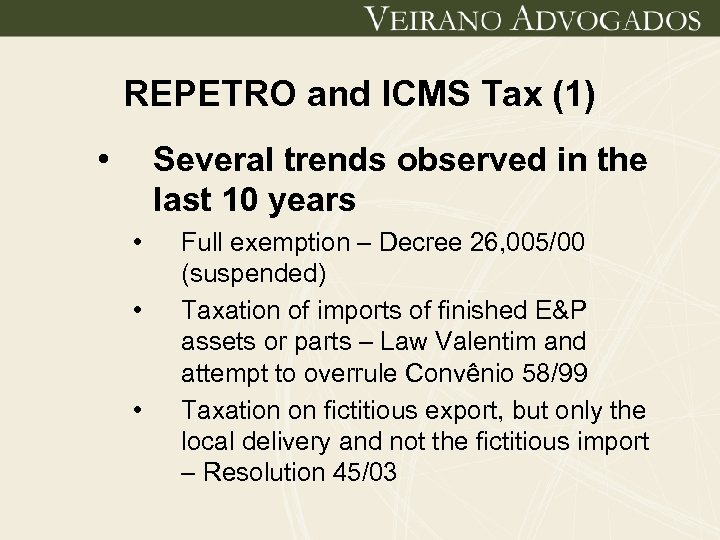 REPETRO and ICMS Tax (1) • Several trends observed in the last 10 years