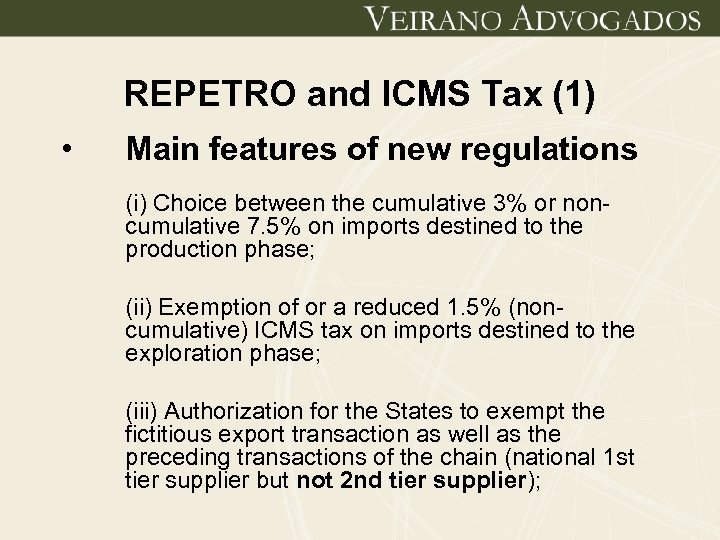 REPETRO and ICMS Tax (1) • Main features of new regulations (i) Choice between