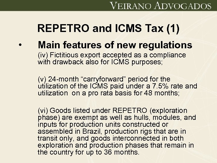 REPETRO and ICMS Tax (1) • Main features of new regulations (iv) Fictitious export