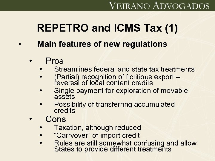 REPETRO and ICMS Tax (1) • Main features of new regulations • • •