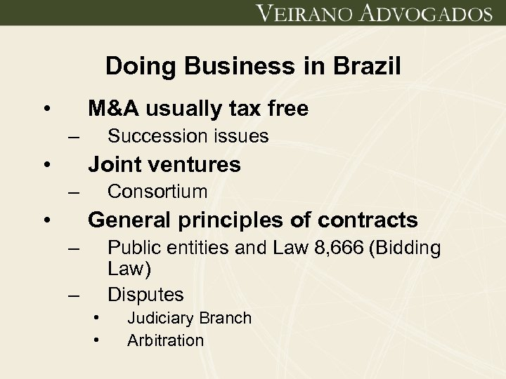 Doing Business in Brazil • M&A usually tax free – • Succession issues Joint