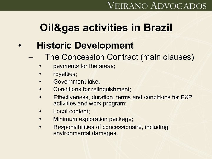 Oil&gas activities in Brazil • Historic Development – The Concession Contract (main clauses) •