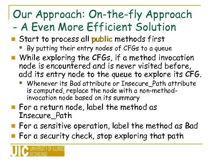 Our Approach: On-the-fly Approach - A Even More Efficient Solution Start to process all