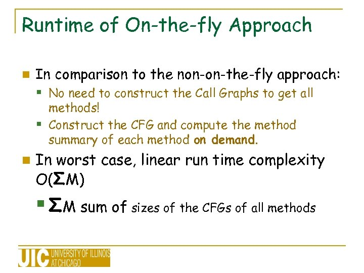 Runtime of On-the-fly Approach n In comparison to the non-on-the-fly approach: § No need