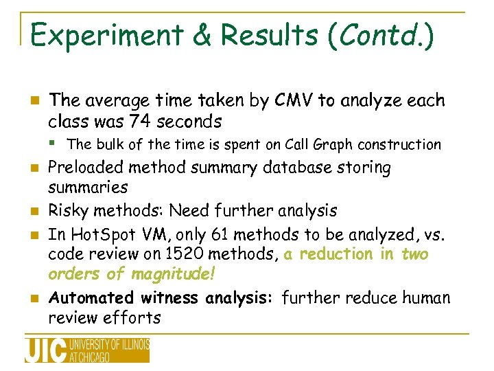 Experiment & Results (Contd. ) n The average time taken by CMV to analyze