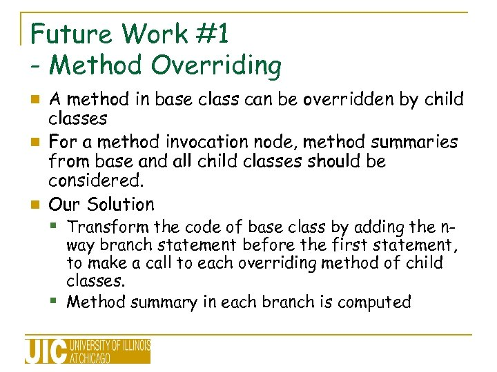 Future Work #1 - Method Overriding A method in base class can be overridden
