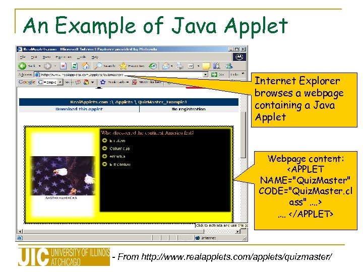 An Example of Java Applet Internet Explorer browses a webpage containing a Java Applet