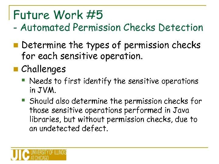 Future Work #5 - Automated Permission Checks Detection Determine the types of permission checks