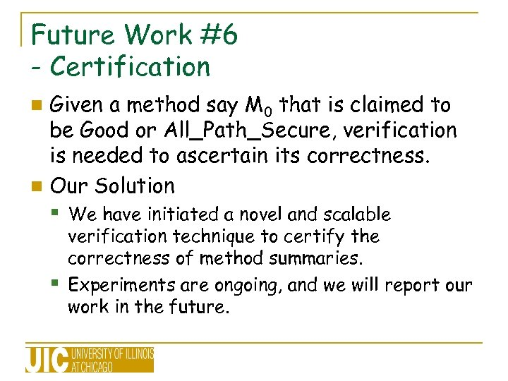 Future Work #6 - Certification Given a method say M 0 that is claimed