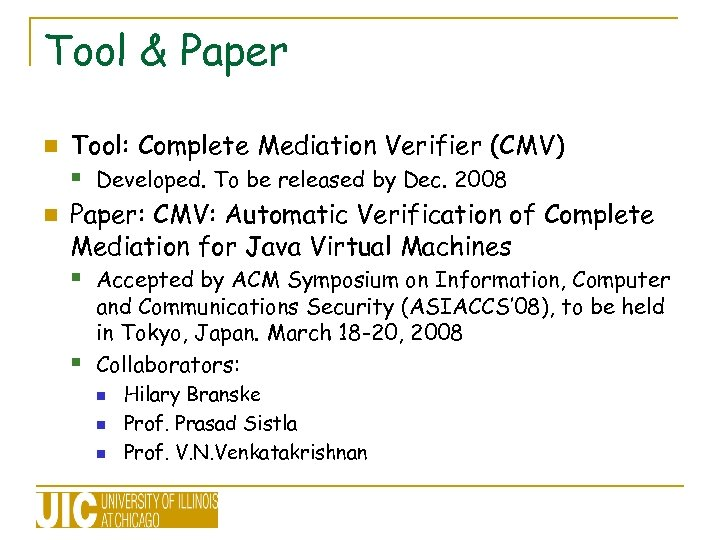 Tool & Paper Tool: Complete Mediation Verifier (CMV) § Developed. To be released by
