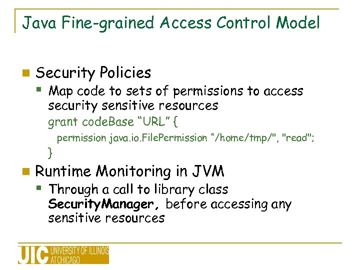 Java Fine-grained Access Control Model n Security Policies § Map code to sets of
