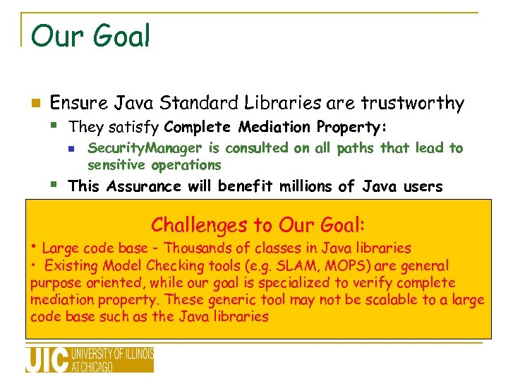 Our Goal n Ensure Java Standard Libraries are trustworthy § They satisfy Complete Mediation