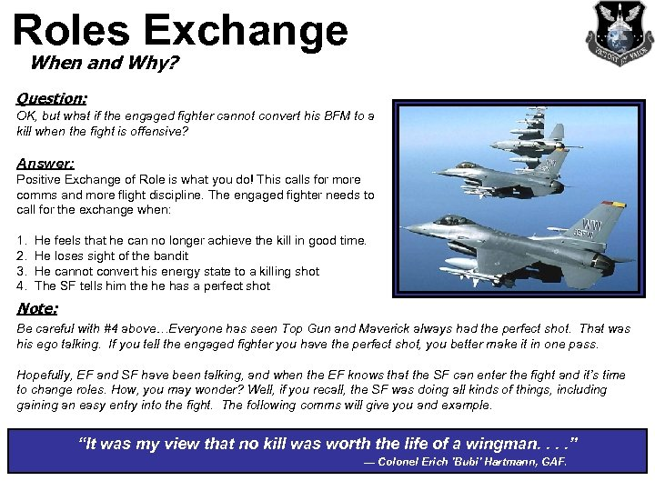 Roles Exchange When and Why? Question: OK, but what if the engaged fighter cannot