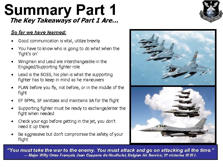 Summary Part 1 The Key Takeaways of Part 1 Are… So far we have