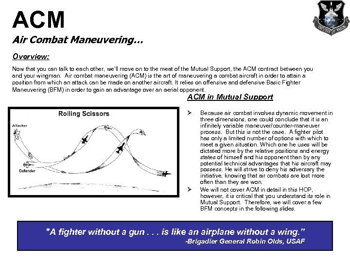 ACM Air Combat Maneuvering… Overview: Now that you can talk to each other, we'll