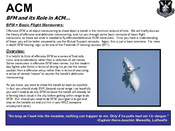 ACM BFM and its Role in ACM… BFM = Basic Flight Maneuvers: Offensive BFM