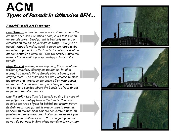 ACM Types of Pursuit in Offensive BFM… Lead/Pure/Lag Pursuit: Lead Pursuit – Lead pursuit