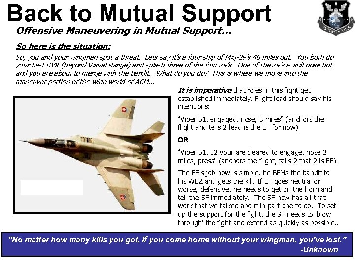 Back to Mutual Support Offensive Maneuvering in Mutual Support… So here is the situation: