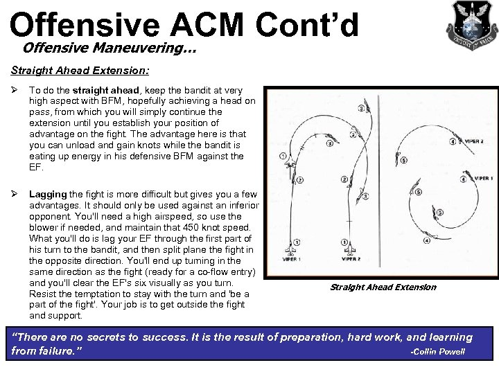 Offensive ACM Cont'd Offensive Maneuvering… Straight Ahead Extension: Ø To do the straight ahead,