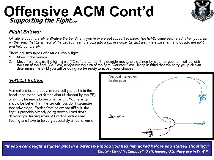 Offensive ACM Cont'd Supporting the Fight… Flight Entries: Ok, life is good, the EF