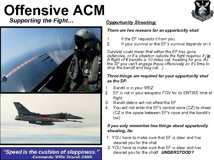 Offensive ACM Supporting the Fight… Opportunity Shooting: There are two reasons for an opportunity