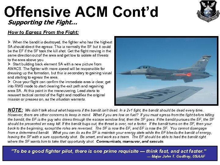 Offensive ACM Cont'd Supporting the Fight… How to Egress From the Fight: Ø When