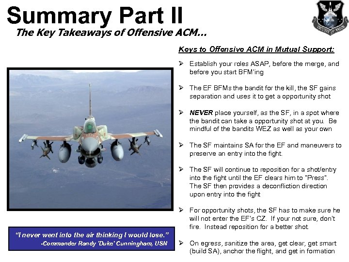 Summary Part II The Key Takeaways of Offensive ACM… Keys to Offensive ACM in