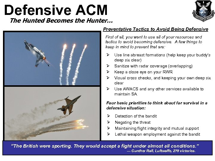 Defensive ACM The Hunted Becomes the Hunter… Preventative Tactics to Avoid Being Defensive First