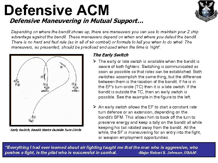 Defensive ACM Defensive Maneuvering in Mutual Support… Depending on where the bandit shows up,