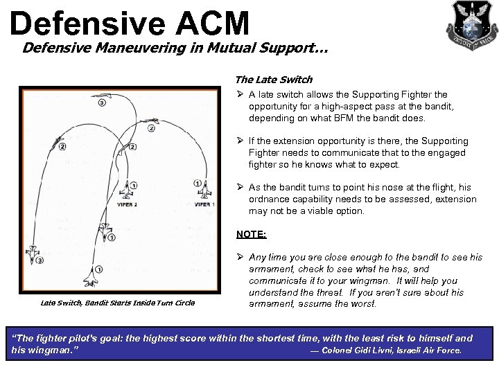 Defensive ACM Defensive Maneuvering in Mutual Support… The Late Switch Ø A late switch