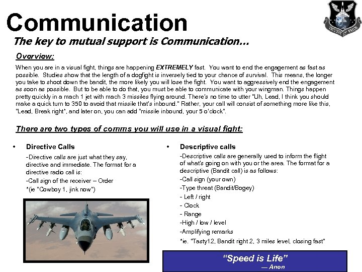 Communication The key to mutual support is Communication… Overview: When you are in a
